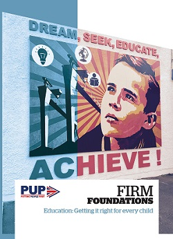 FIRM FOUNDATIONS Education: Getting it right for every child